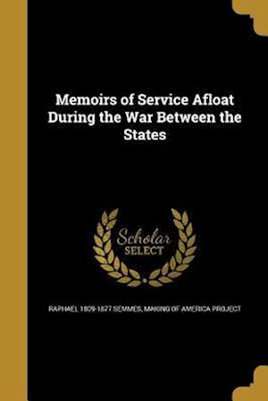 Bog, paperback Memoirs of Service Afloat During the War Between the States af Raphael 1809-1877 Semmes