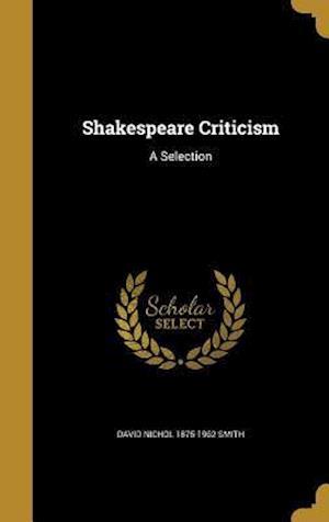 Bog, hardback Shakespeare Criticism af David Nichol 1875-1962 Smith