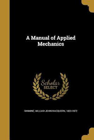 Bog, paperback A Manual of Applied Mechanics