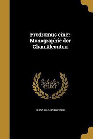 Bog, paperback Prodromus Einer Monographie Der Chamaleonton af Franz 1867-1939 Werner