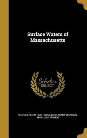 Bog, hardback Surface Waters of Massachusetts af Charles Henry 1878- Pierce