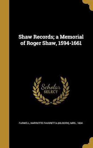 Bog, hardback Shaw Records; A Memorial of Roger Shaw, 1594-1661