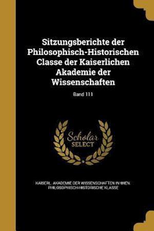 Bog, paperback Sitzungsberichte Der Philosophisch-Historischen Classe Der Kaiserlichen Akademie Der Wissenschaften; Band 111