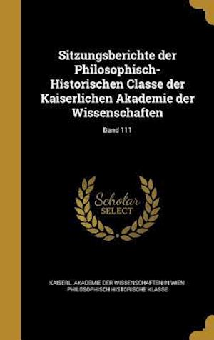 Bog, hardback Sitzungsberichte Der Philosophisch-Historischen Classe Der Kaiserlichen Akademie Der Wissenschaften; Band 111