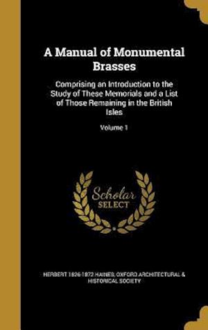 Bog, hardback A Manual of Monumental Brasses af Herbert 1826-1872 Haines