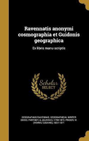 Bog, hardback Ravennatis Anonymi Cosmographia Et Guidonis Geographica af Geographical Writer Guido