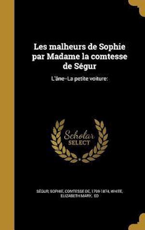Bog, hardback Les Malheurs de Sophie Par Madame La Comtesse de Segur