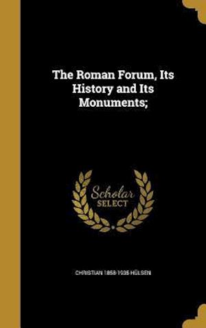 Bog, hardback The Roman Forum, Its History and Its Monuments; af Christian 1858-1935 Hulsen