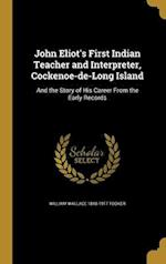 John Eliot's First Indian Teacher and Interpreter, Cockenoe-de-Long Island af William Wallace 1848-1917 Tooker
