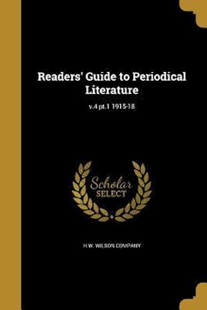 Bog, paperback Readers' Guide to Periodical Literature; V.4 PT.1 1915-18