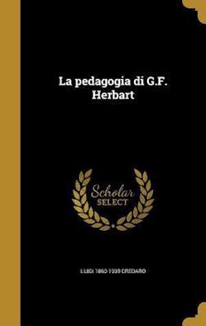 Bog, hardback La Pedagogia Di G.F. Herbart af Luigi 1860-1939 Credaro