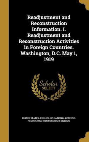Bog, hardback Readjustment and Reconstruction Information. I. Readjustment and Reconstruction Activities in Foreign Countries. Washington, D.C. May 1, 1919