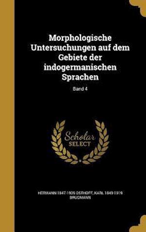 Bog, hardback Morphologische Untersuchungen Auf Dem Gebiete Der Indogermanischen Sprachen; Band 4 af Hermann 1847-1909 Osthoff, Karl 1849-1919 Brugmann
