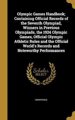 Bog, hardback Olympic Games Handbook; Containing Official Records of the Seventh Olympiad, Winners in Previous Olympiads, the 1924 Olympic Games, Official Olympic A