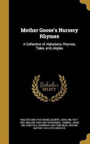 Bog, hardback Mother Goose's Nursery Rhymes af William 1833-1867 McConnell, Walter 1845-1915 Crane