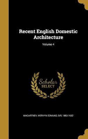 Bog, hardback Recent English Domestic Architecture; Volume 4