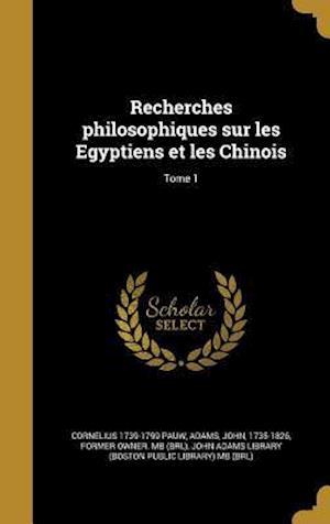 Bog, hardback Recherches Philosophiques Sur Les Egyptiens Et Les Chinois; Tome 1 af Cornelius 1739-1799 Pauw