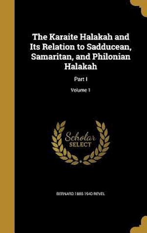 Bog, hardback The Karaite Halakah and Its Relation to Sadducean, Samaritan, and Philonian Halakah af Bernard 1885-1940 Revel