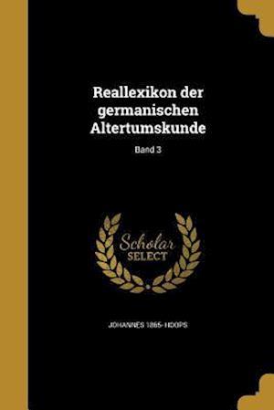 Bog, paperback Reallexikon Der Germanischen Altertumskunde; Band 3 af Johannes 1865- Hoops