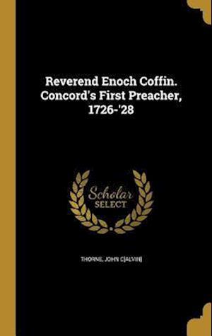 Bog, hardback Reverend Enoch Coffin. Concord's First Preacher, 1726-'28
