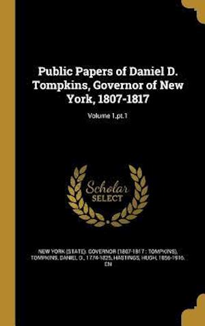 Bog, hardback Public Papers of Daniel D. Tompkins, Governor of New York, 1807-1817; Volume 1, PT.1