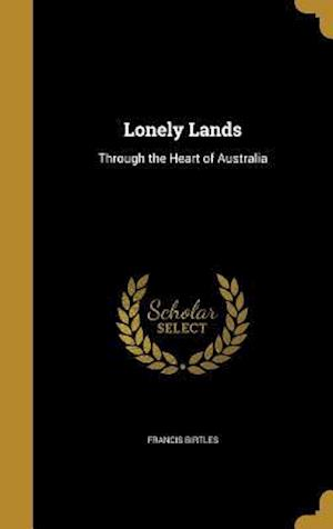 Bog, hardback Lonely Lands af Francis Birtles