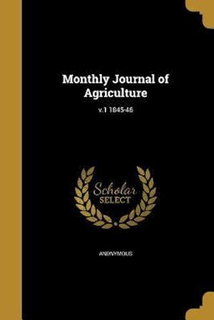 Bog, paperback Monthly Journal of Agriculture; V.1 1845-46