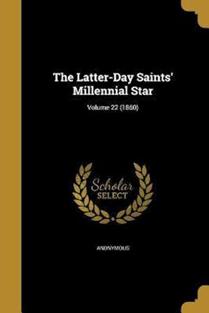 Bog, paperback The Latter-Day Saints' Millennial Star; Volume 22 (1860)