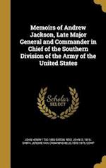 Memoirs of Andrew Jackson, Late Major General and Commander in Chief of the Southern Division of the Army of the United States af John Henry 1790-1856 Eaton