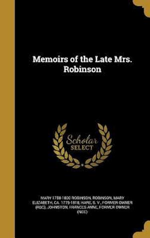 Bog, hardback Memoirs of the Late Mrs. Robinson af Mary 1758-1800 Robinson