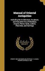 Manual of Oriental Antiquities af Ernest 1854-1924 Babelon