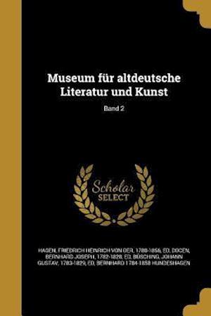 Bog, paperback Museum Fur Altdeutsche Literatur Und Kunst; Band 2