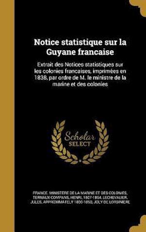 Bog, hardback Notice Statistique Sur La Guyane Franc Aise