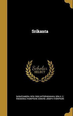 Bog, hardback Srikanta af Theodosia Thompson, Saratcandra 1876-1938 Cattopadhyaya