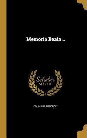 Bog, hardback Memoria Beata .. af Douglass Bancroft