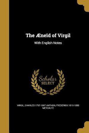 Bog, paperback The Aeneid of Virgil af Frederick 1815-1885 Metcalfe, Charles 1797-1867 Anthon