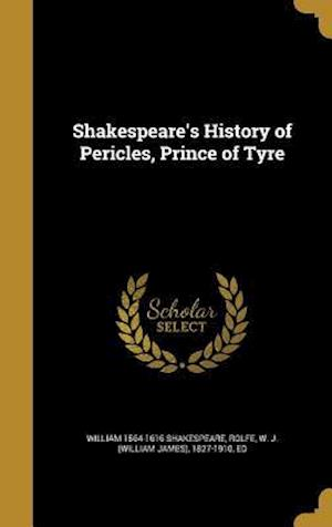 Bog, hardback Shakespeare's History of Pericles, Prince of Tyre af William 1564-1616 Shakespeare