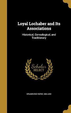 Bog, hardback Loyal Lochaber and Its Associations