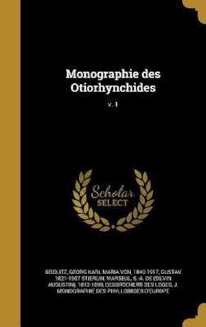 Bog, hardback Monographie Des Otiorhynchides; V. 1 af Gustav 1821-1907 Stierlin