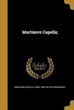 Bog, paperback Martianvs Capella; af Franz 1838-1901 Ed Eyssenhardt
