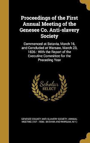 Bog, hardback Proceedings of the First Annual Meeting of the Genesee Co. Anti-Slavery Society