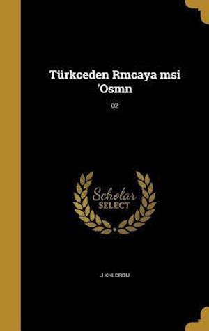 Bog, hardback Turkceden Rmcaya Msi 'Osmn; 02 af J. Khlorou