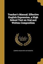 Teacher's Manual. Effective English Expression, a High School Text on Oral and Written Composition af Edward Harlan 1876-1937 Webster