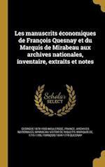 Les Manuscrits Economiques de Francois Quesnay Et Du Marquis de Mirabeau Aux Archives Nationales, Inventaire, Extraits Et Notes af Georges 1874-1950 Weulersse