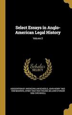 Select Essays in Anglo-American Legal History; Volume 2