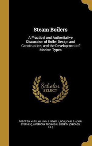Bog, hardback Steam Boilers af William S. Newell, Robert H. Kuss