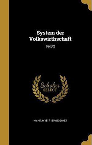 Bog, hardback System Der Volkswirthschaft; Band 2 af Wilhelm 1817-1894 Roscher
