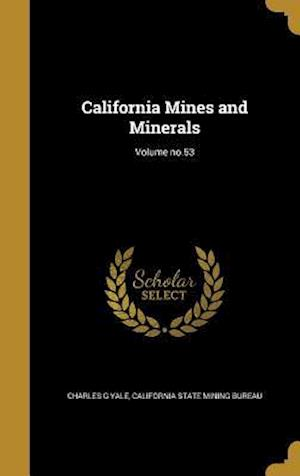 Bog, hardback California Mines and Minerals; Volume No.53 af Charles G. Yale