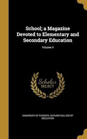 Bog, hardback School; A Magazine Devoted to Elementary and Secondary Education; Volume 4