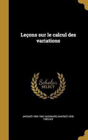 Bog, hardback Lecons Sur Le Calcul Des Variations af Maurice 1878- Frechet, Jacques 1865-1963 Hadamard